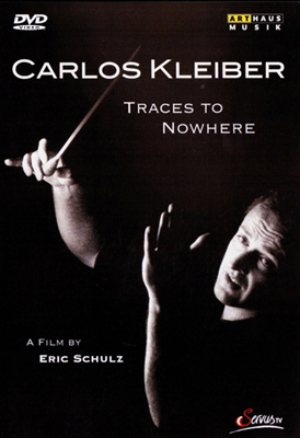 Carlos Kleiber - Traces to Nowhere